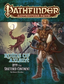 Pathfinder Adventure Path: Into the Shattered Continent (Ruins of Azlant 2 of 6), Paperback / softback Book