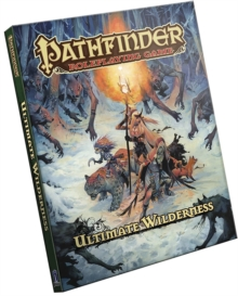 Pathfinder Roleplaying Game: Ultimate Wilderness, Hardback Book