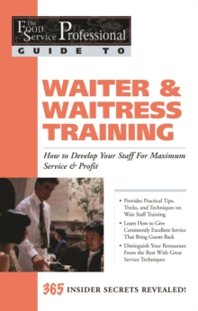The Food Service Professional Guide to Waiter & Waitress Training : How to Develop Your Staff for Maximum Service & Profit, EPUB eBook