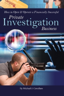 How to Open & Operate a Financially Successful Private Investigation Business, Paperback Book