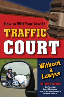 How to Win Your Case In Traffic Court Without a Lawyer, EPUB eBook