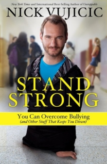 Stand Strong : You Can Overcome Bullying, Paperback / softback Book