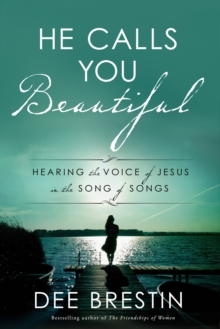 He Calls you Beautiful: Hearing the Voice of Jesus in the Song of Songs, Paperback Book