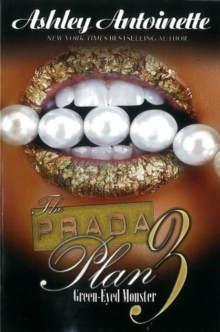 The Prada Plan 3 : Green-Eyed Monster, Paperback Book