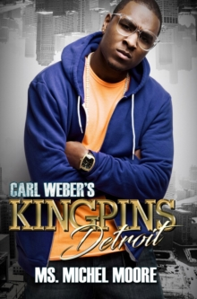 Carl Weber's Kingpins: Detroit : Kingpins, Paperback / softback Book