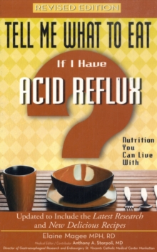 Tell Me What to Eat If I Have Acid Reflux : Nutrition You Can Live with, Paperback / softback Book