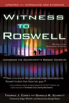 Witness to Roswell : Unmasking the Government's Biggest Cover-Up, Paperback / softback Book