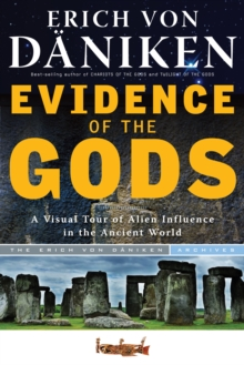 Evidence of the Gods : A Visual Tour of Alien Influence in the Ancient World, Paperback / softback Book