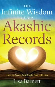 Infinite Wisdom of the Akashic Records, Paperback Book