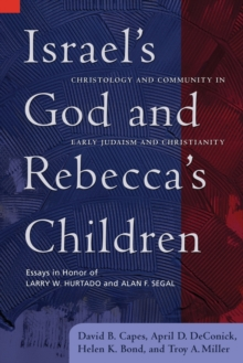 Israel's God and Rebecca's Children : Christology and Community in Early Judaism and Christianity, Paperback Book