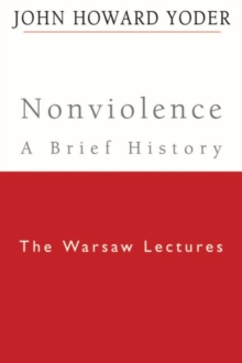 Nonviolence - A Brief History : The Warsaw Lectures, Hardback Book