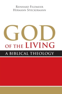 God of the Living : A Biblical Theology, Paperback Book