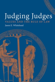 Judging Judges : Values and the Rule of Law, Hardback Book