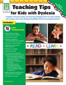 Teaching Tips for Kids with Dyslexia, Grades PK - 5 : A Wealth of Practical Ideas and Teaching Strategies that Can Help Children with Dyslexia (and other Reading Disabilities) Become Successful Reader, PDF eBook