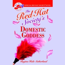 The Red Hat Society's Domestic Goddess, eAudiobook MP3 eaudioBook