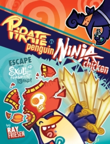 Pirate Penguin Vs Ninja Chicken Volume 2 Escape From Skull-Fragment Island!, Hardback Book