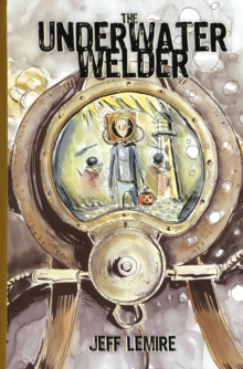 The Underwater Welder, Hardback Book