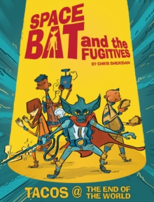 Spacebat And The Fugitives (Book One), Paperback / softback Book