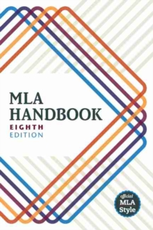 MLA Handbook : Rethinking Documentation for the Digital Age, Paperback Book