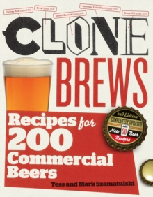 Clone Brews: Recipes for 200 Commercial Beers, Paperback / softback Book