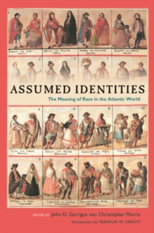 Assumed Identities : The Meanings of Race in the Atlantic World, PDF eBook