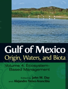 Gulf of Mexico Origin, Waters, and Biota : Volume 4, Ecosystem-Based Management, EPUB eBook