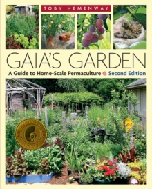 Gaia's Garden : A Guide to Home-Scale Permaculture - 2nd Edition, Paperback / softback Book