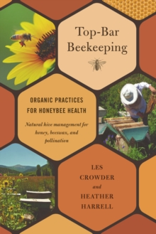 Top-Bar Beekeeping : Organic Practices for Honeybee Health, Paperback / softback Book