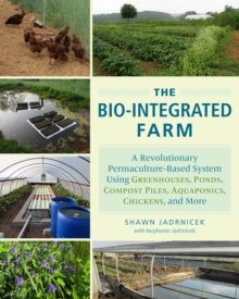The Bio-Integrated Farm and Home, Paperback Book