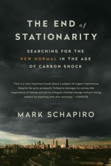 The End of Stationarity : Searching for the New Normal in the Age of Carbon Shock, Paperback Book
