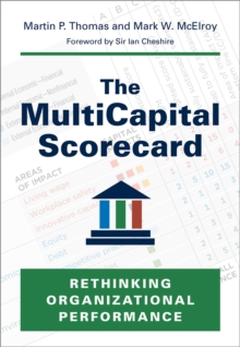 The Multicapital Scorecard : Rethinking Organizational Performance, Hardback Book