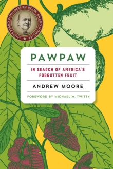 Pawpaw : In Search of America s Forgotten Fruit, Paperback Book