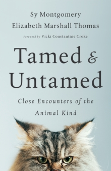 Tamed and Untamed : Close Encounters of the Animal Kind, EPUB eBook