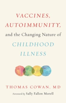 Vaccines, Autoimmunity, and the Changing Nature of Childhood Illness, EPUB eBook