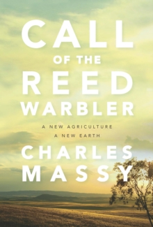 Call of the Reed Warbler : A New Agriculture, A New Earth, Paperback / softback Book