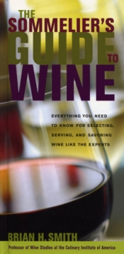 Sommelier's Guide to Wine : Everything You Need to Know for Selecting, Serving, and Savoring Wine like the Experts, EPUB eBook