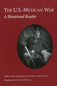 The U.S.-Mexican War : A Binational Reader, Paperback Book