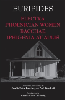 Electra, Phoenician Women, Bacchae, and Iphigenia at Aulis, Paperback / softback Book