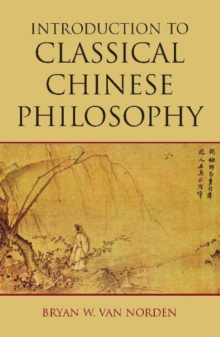 Introduction to Classical Chinese Philosophy, Paperback / softback Book