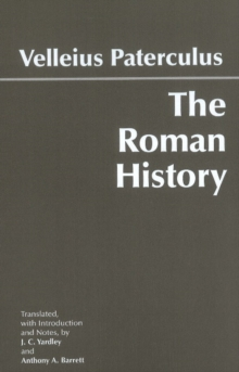The Roman History : From Romulus and the Foundation of Rome to the Reign of the Emperor Tiberius, Paperback / softback Book