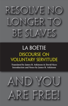 Discourse on Voluntary Servitude, Hardback Book