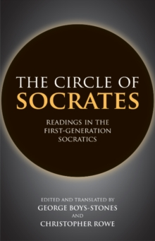The Circle of Socrates : Readings in the First-Generation Socratics, Paperback / softback Book