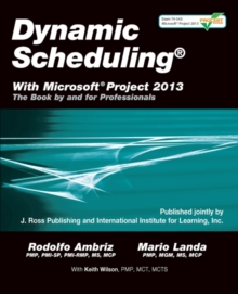 Dynamic Scheduling with Microsoft Project 2013, Paperback / softback Book