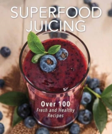 Superfood Juicing, Spiral bound Book
