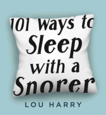 101 Ways to Sleep with a Snorer, Paperback / softback Book