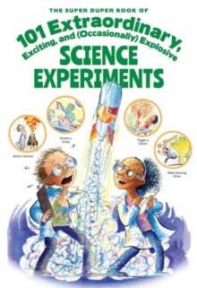 The Super Duper Book of 101 Extraordinary and Explosive Kitchen Science Experiments, Paperback Book