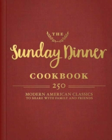 The Sunday Dinner Cookbook, Hardback Book
