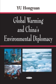 Global Warming & China's Environmental Diplomacy, Hardback Book