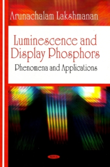 Luminescence & Display Phosphors : Phenomena & Applications, Hardback Book