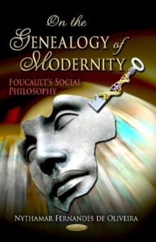 On the Genealogy of Modernity : Foucault's Social Philosophy, Paperback Book